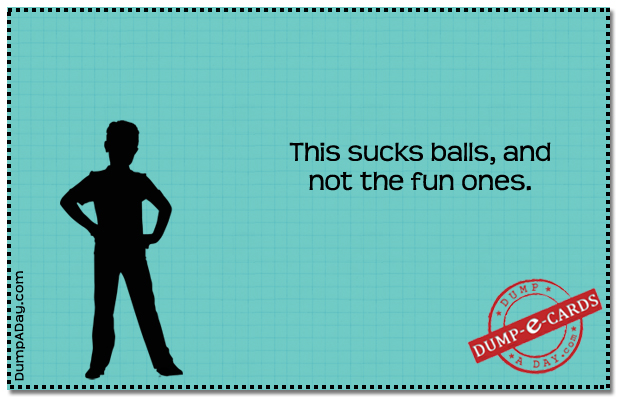 Sucks balls Dump E-card