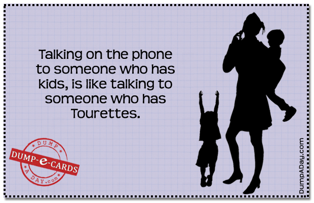 Talking to a mother on the phone Dump E-card