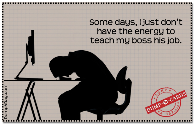 Teach my boss Dump E-card