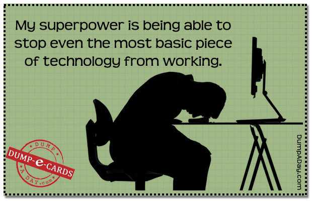 Technology super power Dump-E-Card