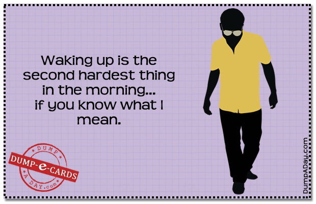 Waking up Dump E-card