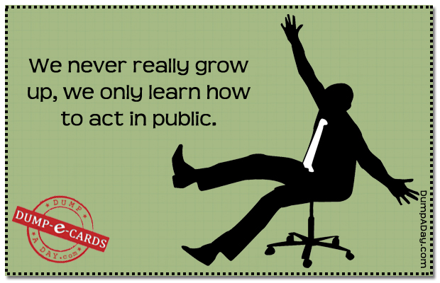 We never really grow up Dump-E-Card