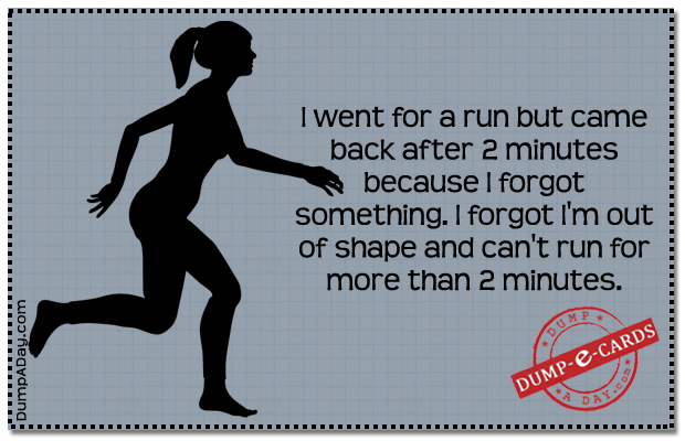 Went for a run Dump E-card