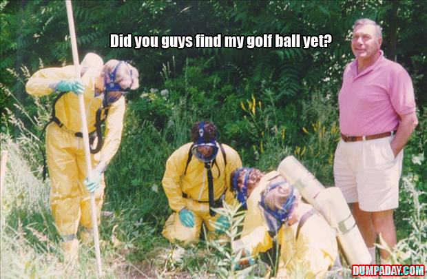 a you guys find my golf ball yet