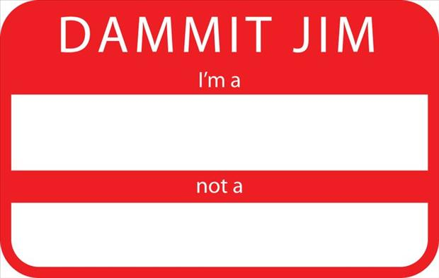 dammit jim funny name tags