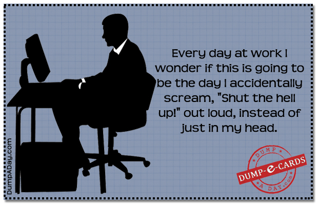 everyday at work Dump E-card