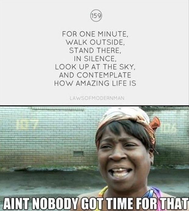 funny ain't nobody got time for that