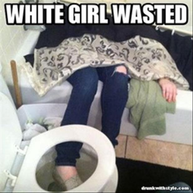 funny white girl wasted, dumpaday images (1)