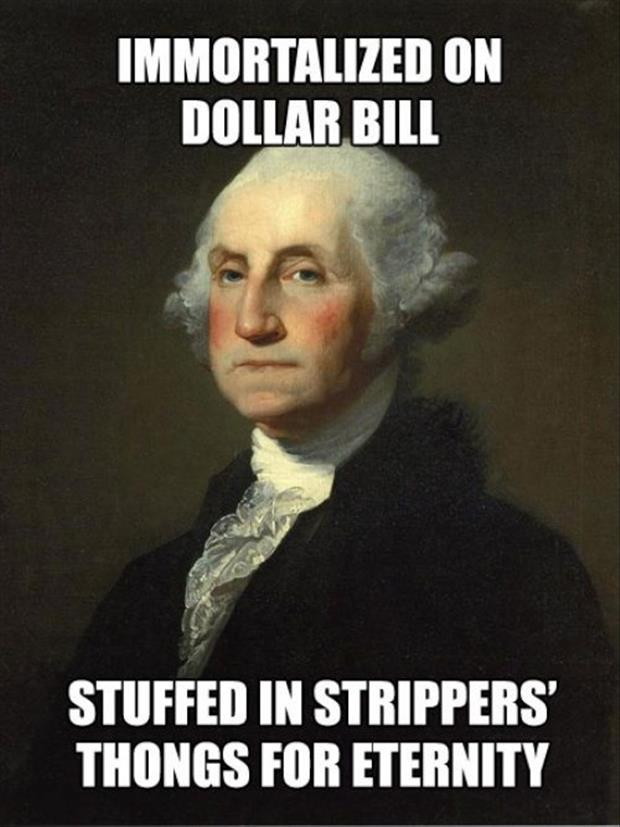 george washington on the one dollar bill strippers