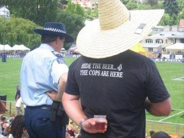 hide your beer from the cops