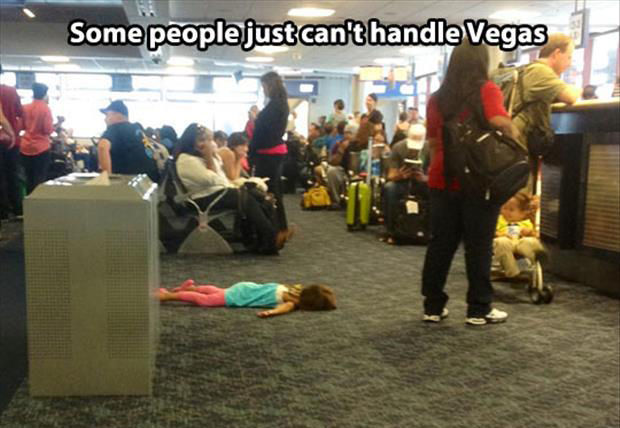 some people just can't handle vegas