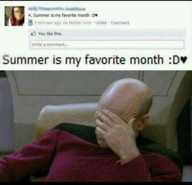 summer is my favorite month, facepalm
