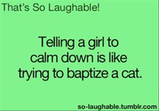 tell a woman to calm down