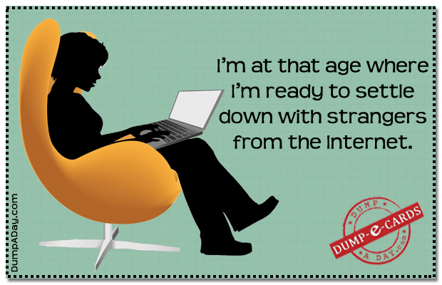 At The Age to settle down Dump-E-Card