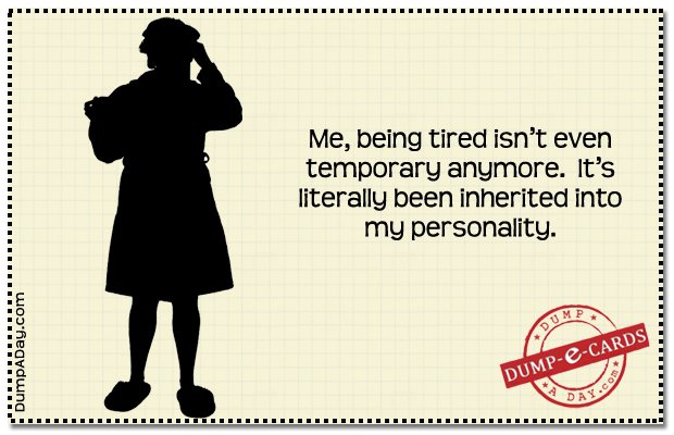 Being Tired Dump E-card