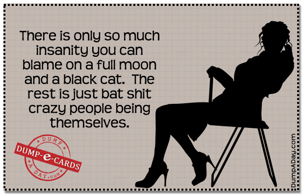 Crazy people beiing themselves Dump E-card