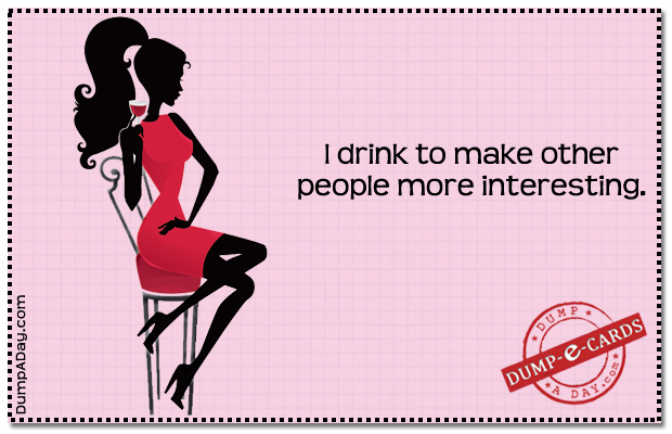 Drink to make people more interesting Dump E-card