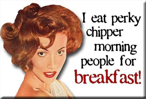 I eat people for breakfast