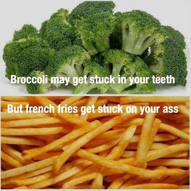 french fries get stuck in your ass