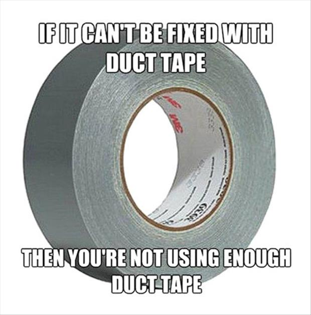 duct tape fixes