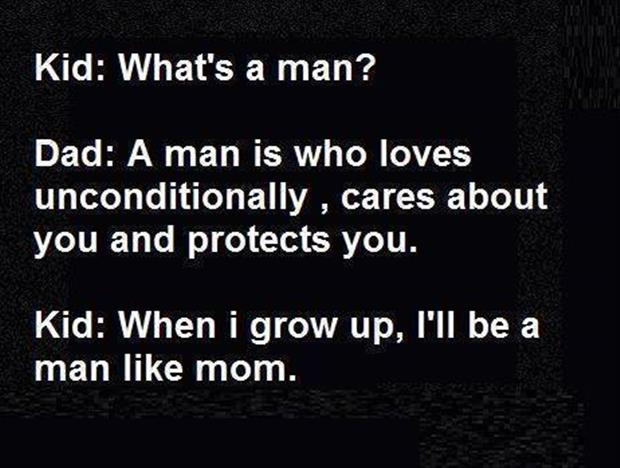 be a man like mom