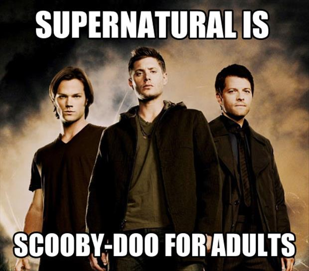 supernatural is scooby doo for adults
