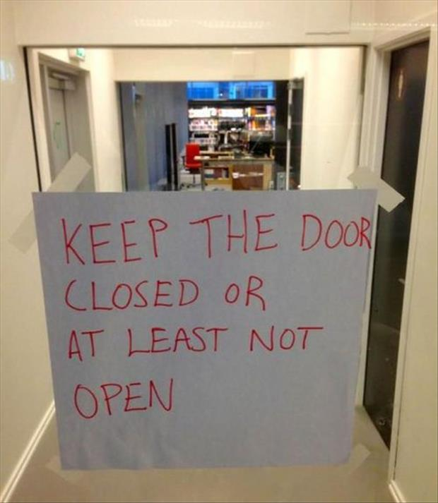 keep the door closed