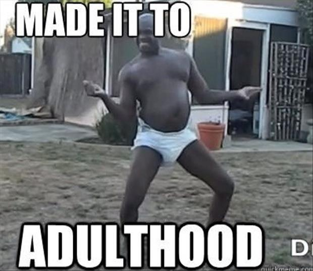made it to adulthood
