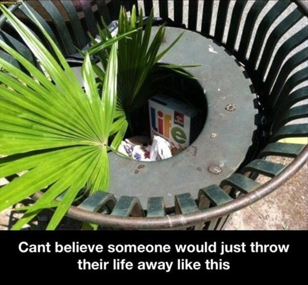 throwing your life away