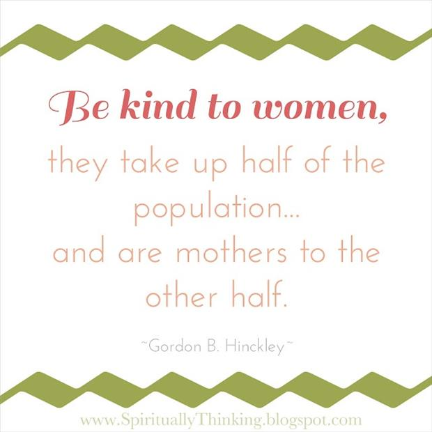 you should be kind to women