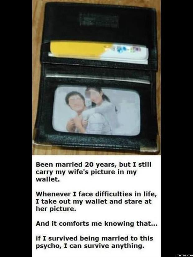 I carry a picture of my wife in my wallet