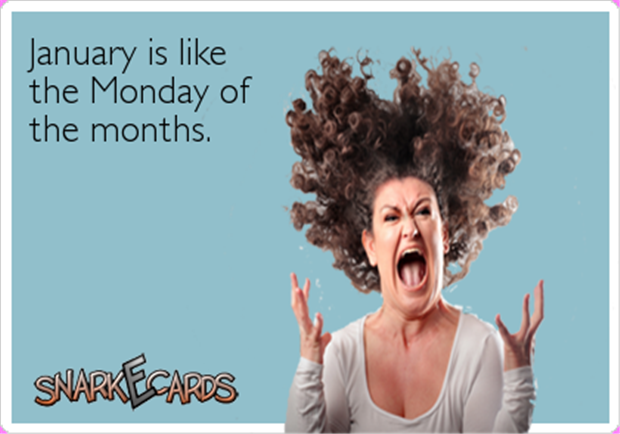 January is the monday of months