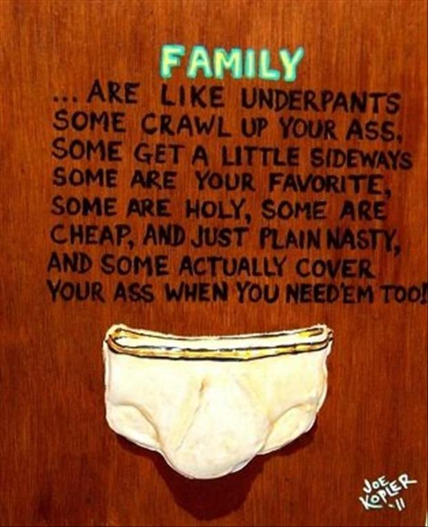 family are like underpants