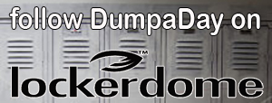 follow dumpaday on lockerdome