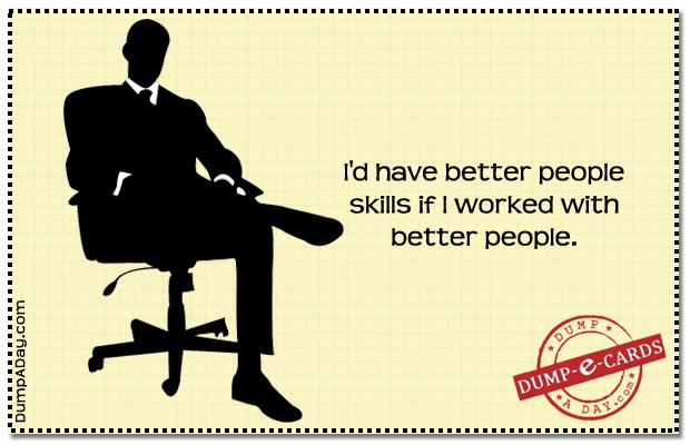 funny Dump E-card - better people skills