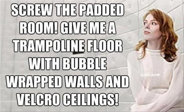 padded room funny