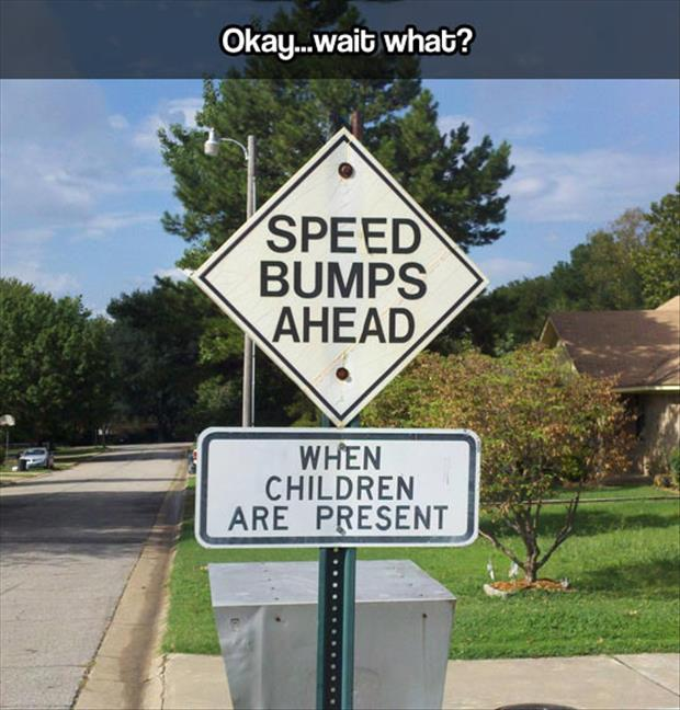speed bumps ahead funny signs
