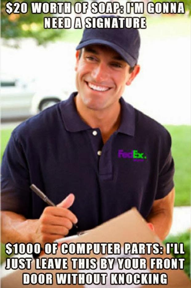 the fedex guy needs a signiture