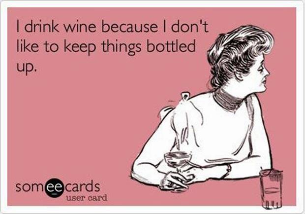 the reason I drink wine