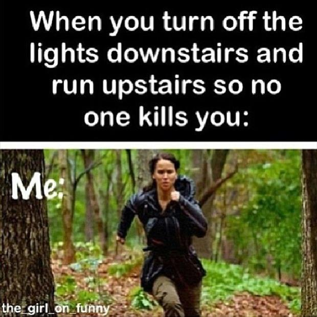 turning off the lights downstairs and then running upstairs