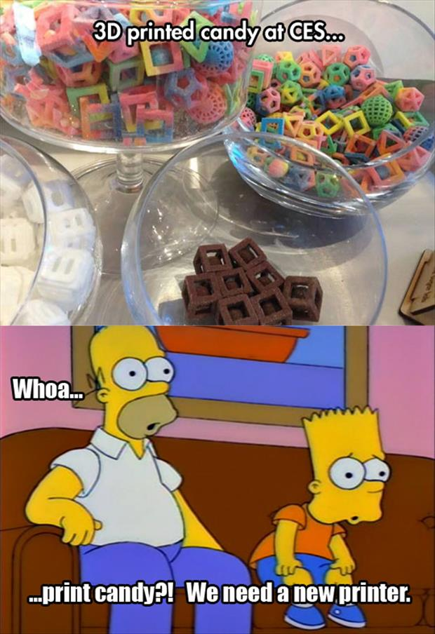 wait, so you're telling me we can print candy now