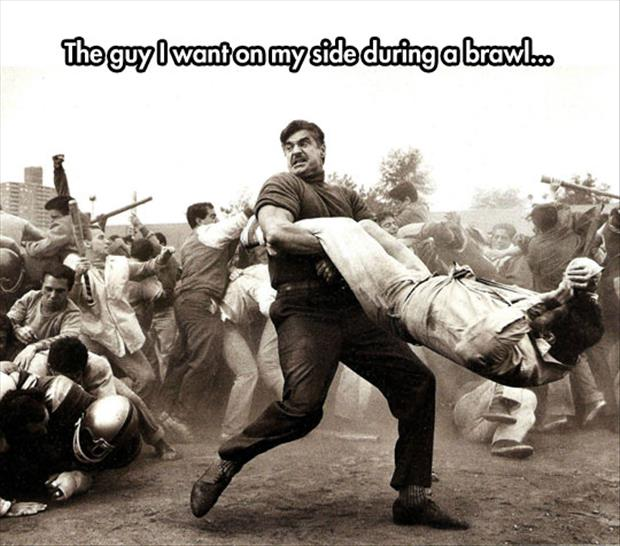 I want this guy on my side during a fight funny pictures