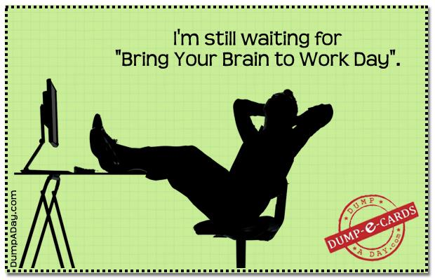 bring your brain to work day