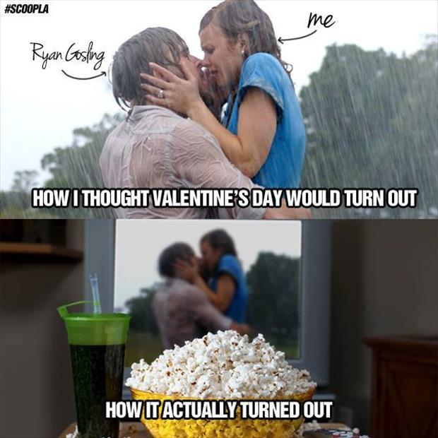 how I thought valentine's day would turn out