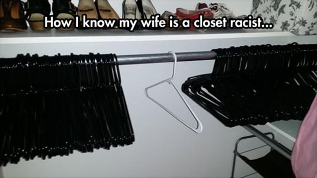 my wife is a closet racist