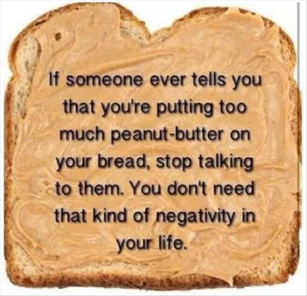 peanut butter on your bread funny