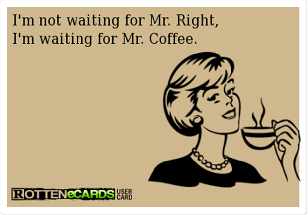 waiting for mr. coffee