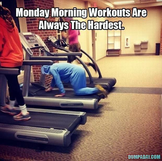 Monday morning workouts are hard