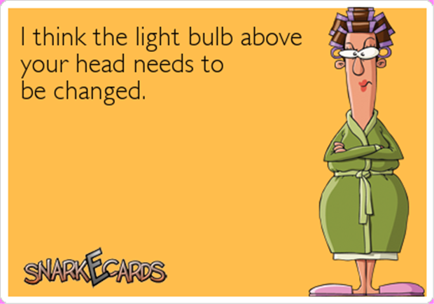 a light bulb needs changing funny