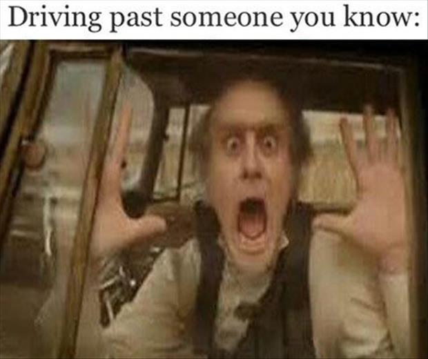 driving past someone you know